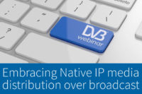Featured Image for Webinar: Embracing Native IP media distribution as a new generation broadcast solution