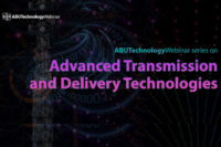 Featured Image for ABU webinar series on Advanced Transmission and Delivery Technologies